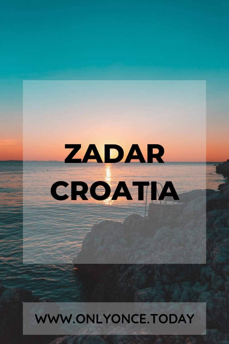 Zadar Croatia - Holiday in Zadar - Top things to do in Zadar Croatia