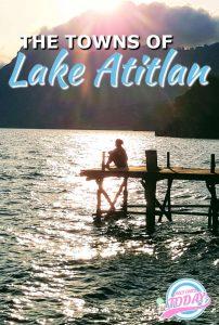 The towns of Lake Atitlan