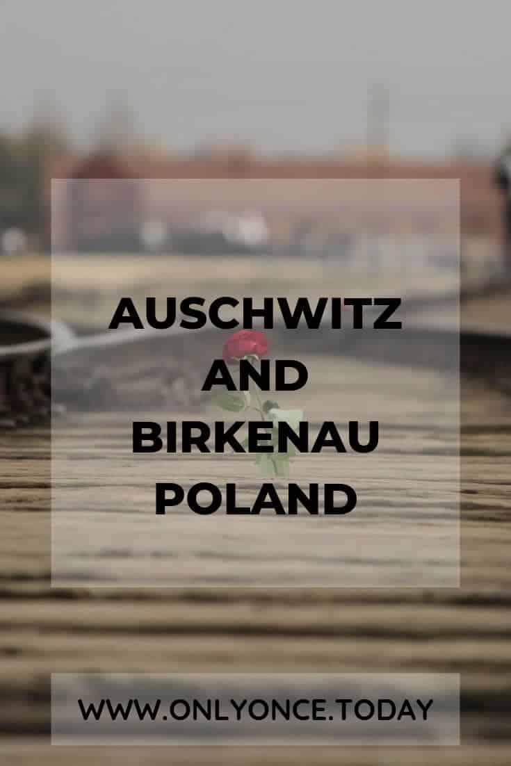 Auschwitz and Birkenau - Poland