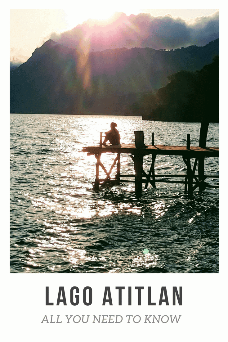 Lake Atitlan Guatemala - All you need to know - Only Once Today