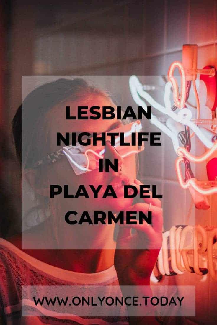 Lesbian Nightlife Playa Del Carmen - Mexico