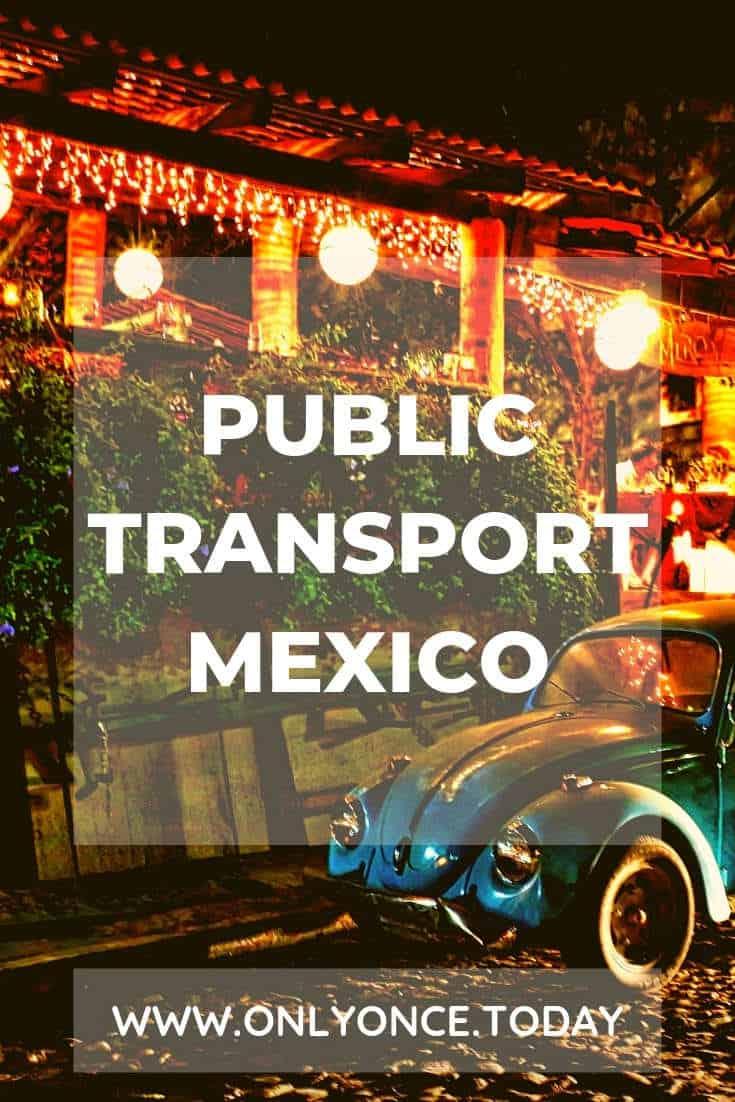 Public Transport Mexico - how to travel through Mexico