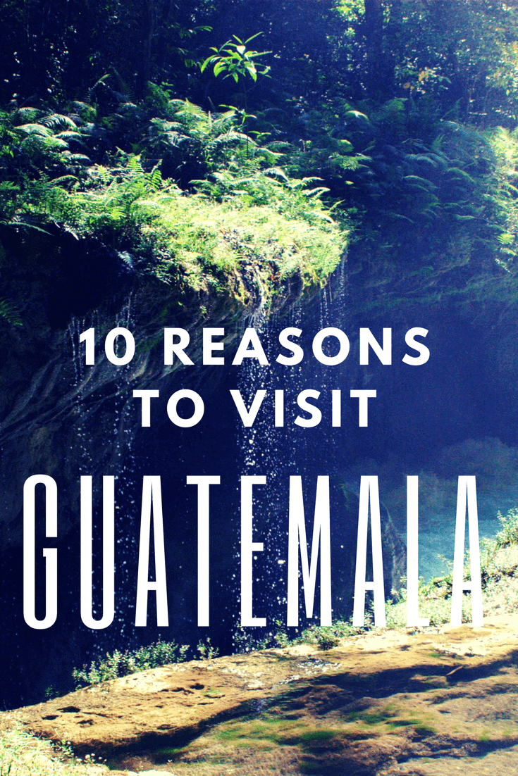 10 reasons to visit Guatemala - Only Once Today