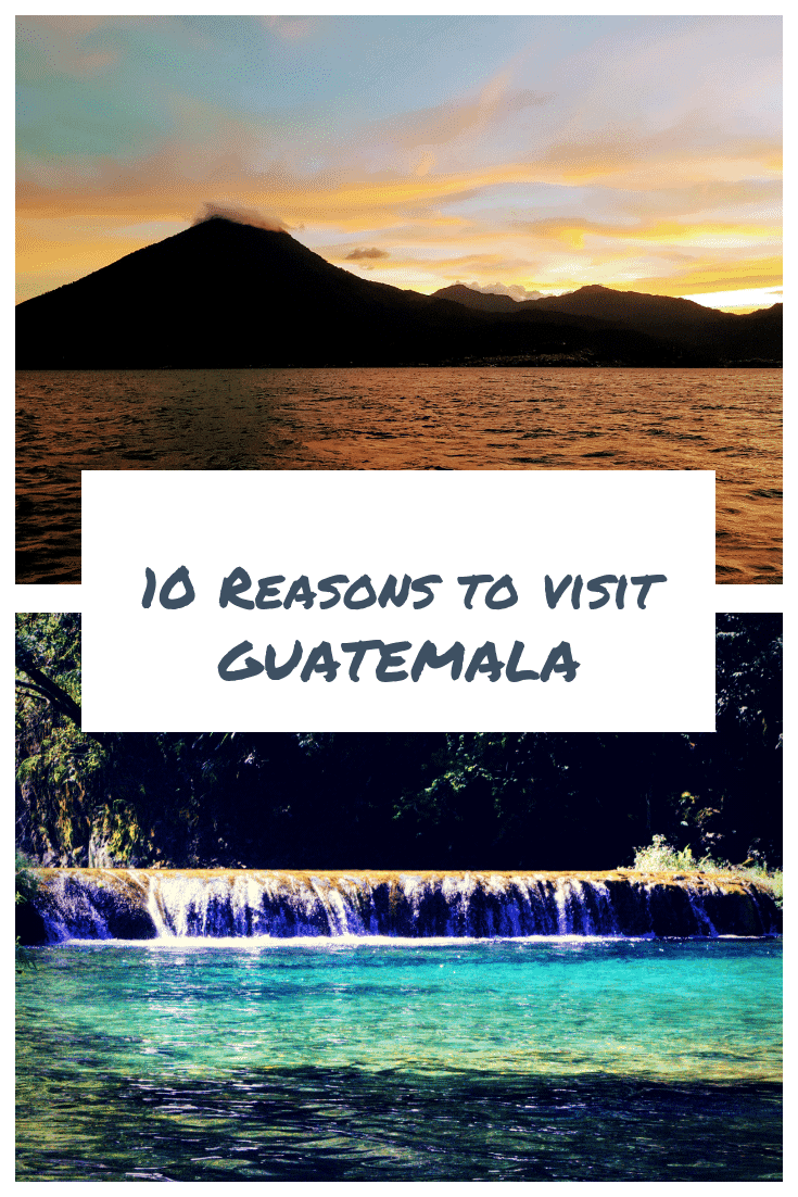 10 Reasons to visit Guatemala – Only Once Today