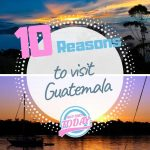 10 Reasons to visit Guatemala