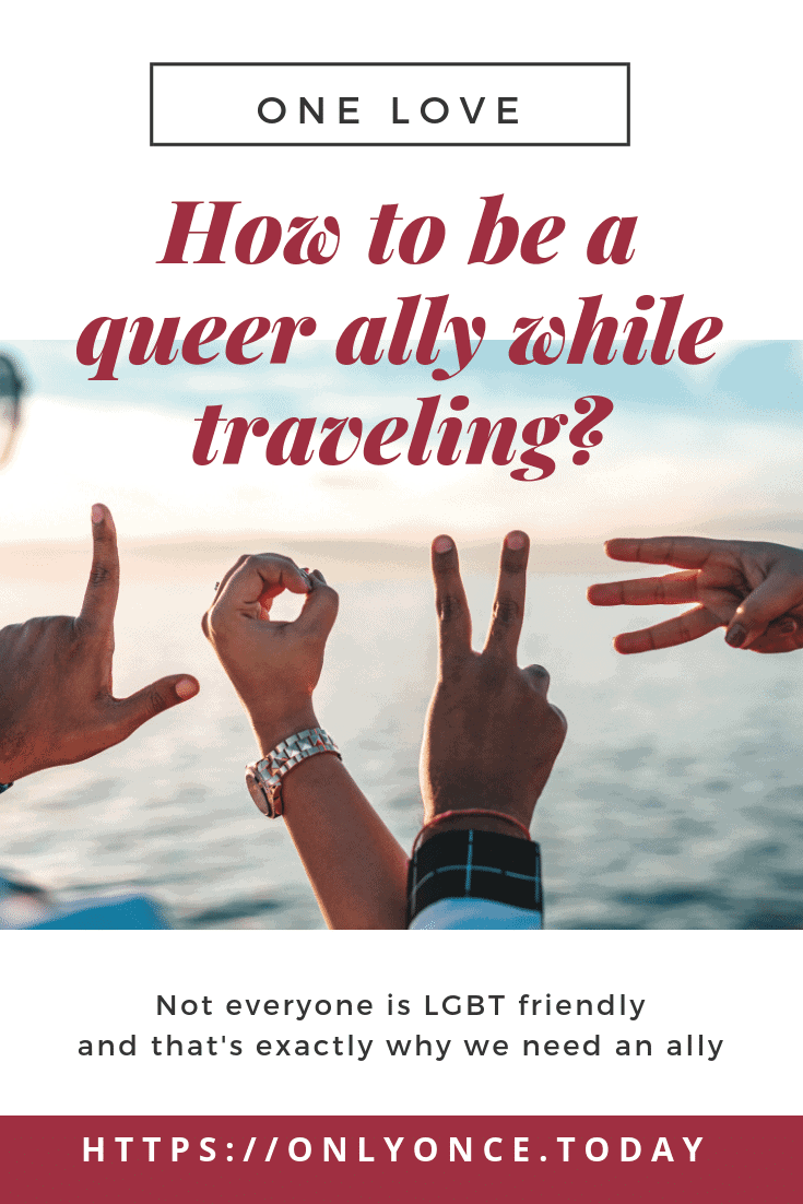 How to be a queer ally while traveling - Only Once Today