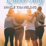 How to be a queer ally while traveling