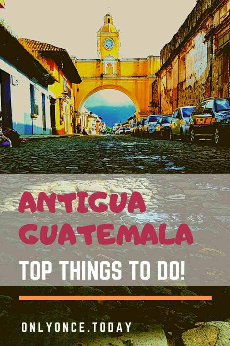 Antigua Guatemala - Top things to do