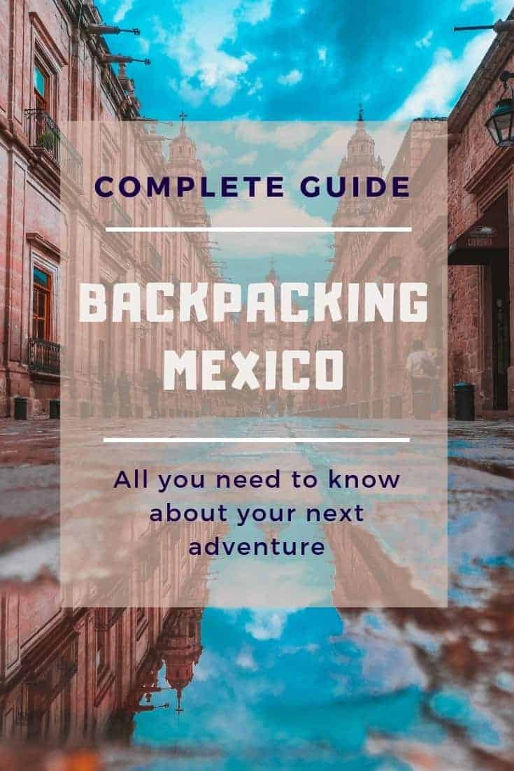 Backpacking Mexico - Ultimate Guide to your next Mexico Adventure