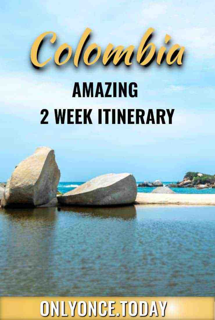 Colombia Itinerary - Only Once Today