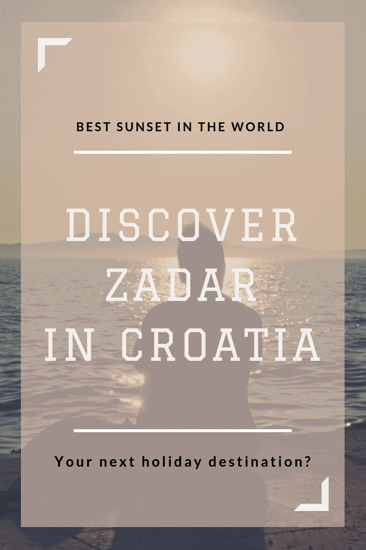 Zadar - Croatia - Explore Zadar and the best sunsets in the world - Only Once Today