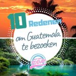 10 Redenen om Guatemala te bezoeken