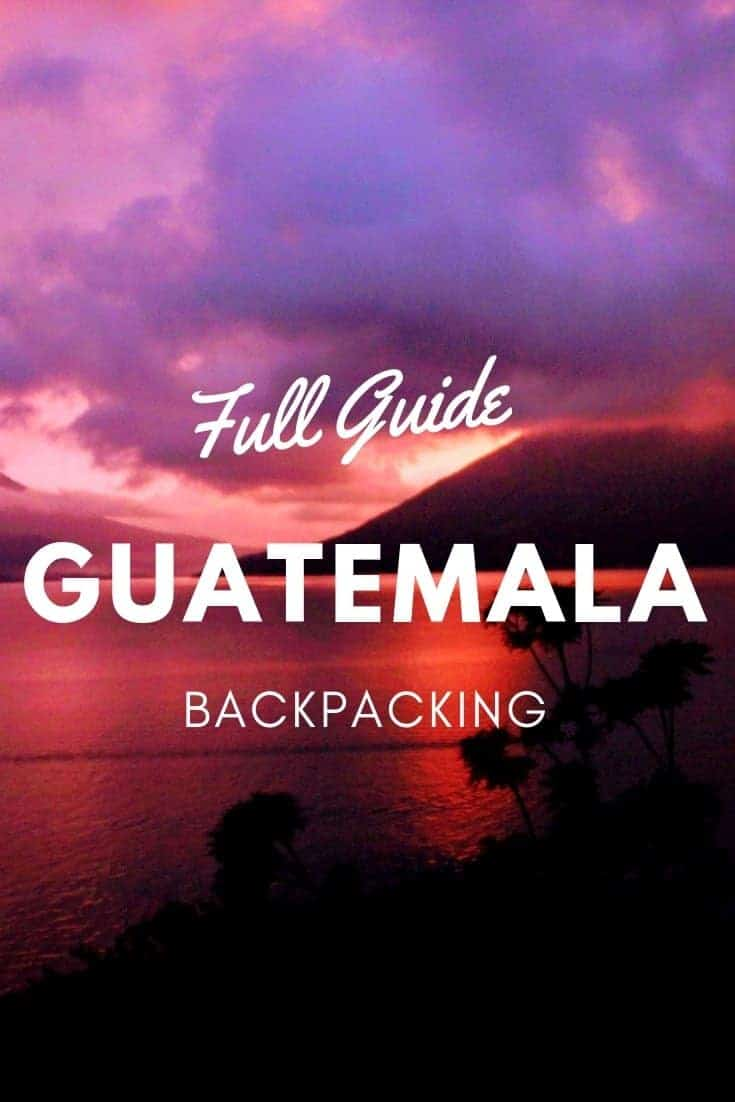 Guatemala Backpacking - Full Guide