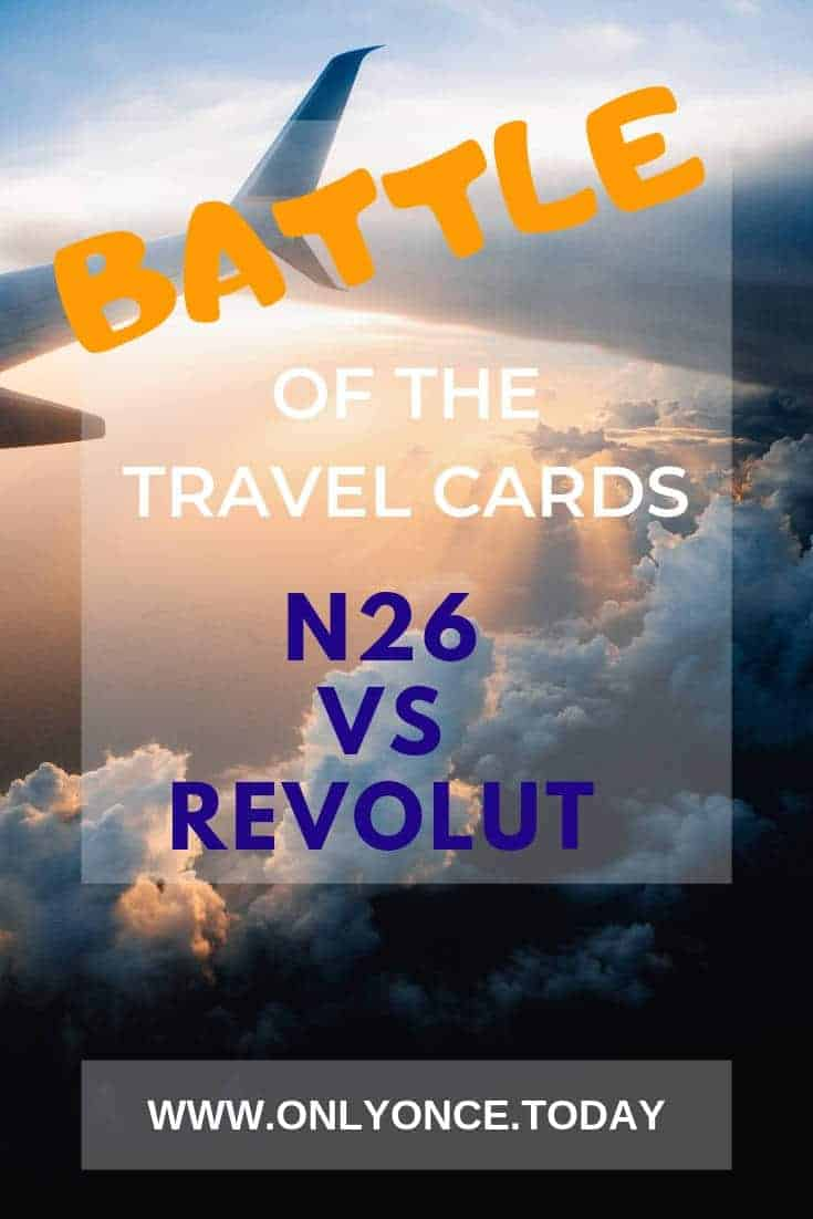 N26 vs Revolut - Battle of the travel cards - Only Once Today