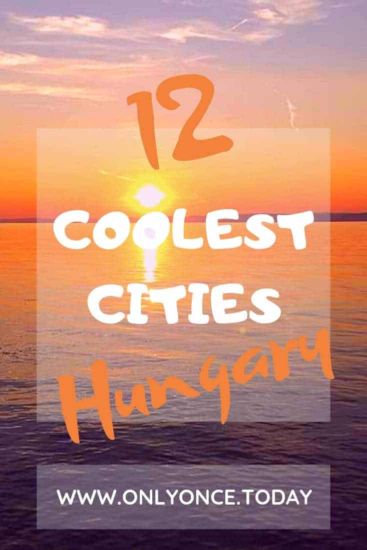 12 Cool Cities in Hungary - Top places to visit in Hungary