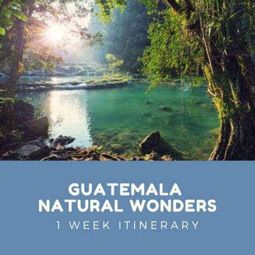 Guatemala Itinerary - Natural Wonders