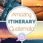 Amazing itinerary for Guatemala