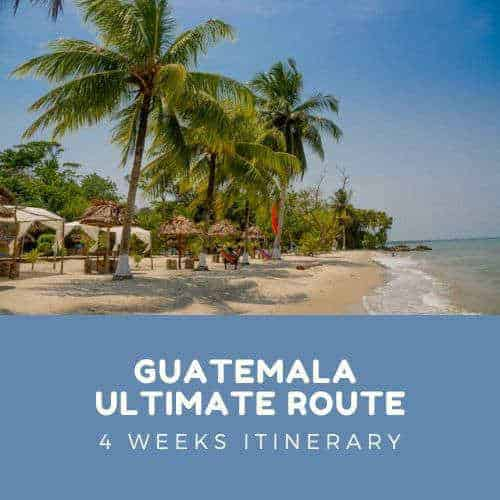 Ultimate Guatemala Route