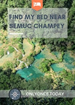 Where to stay in Semuc Champey - Guatemala