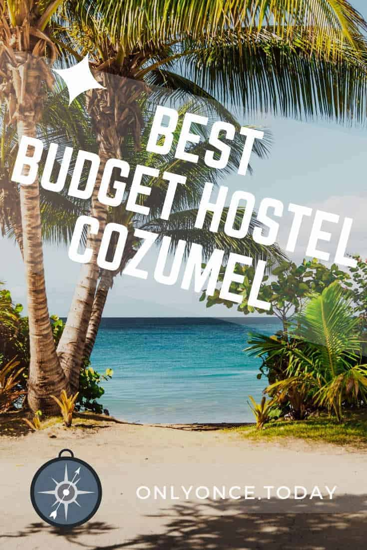 The best budget hostels in Cozumel - Mexico