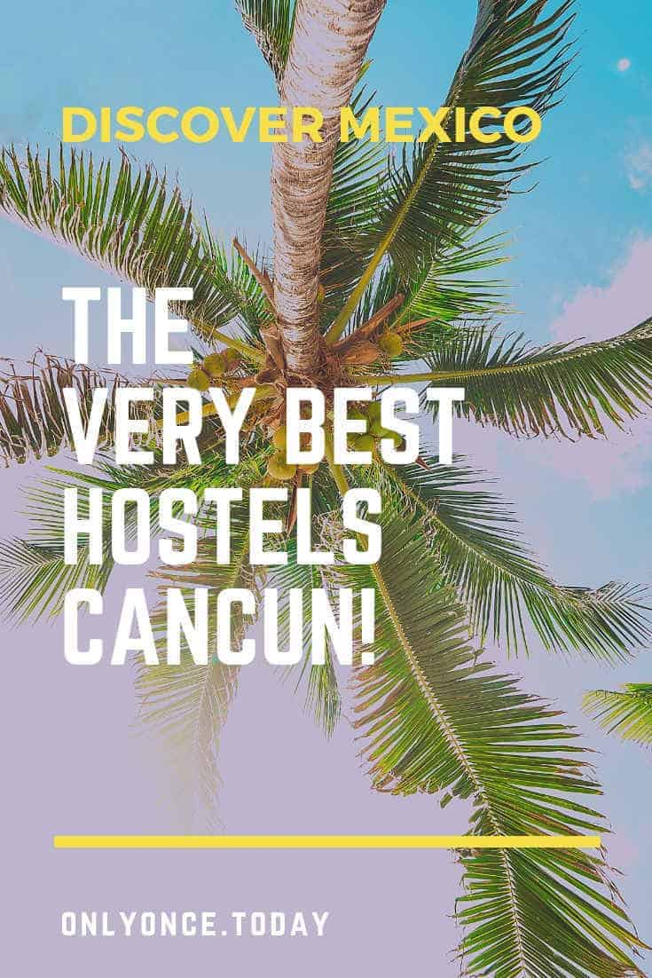 The best hostels in Cancun - Mexico