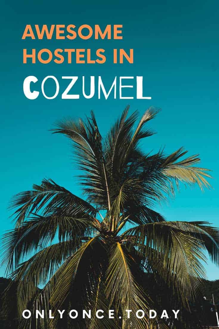 Find the best budget hostels in Cozumel - Mexico