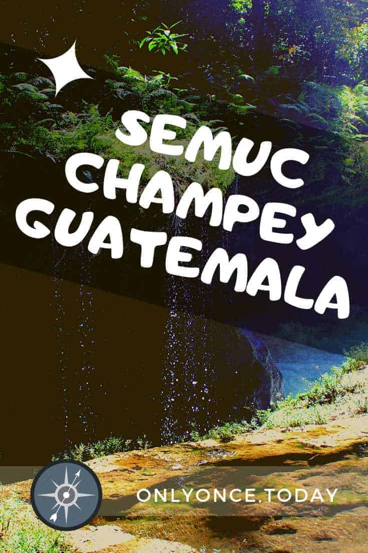Explore Semuc Champey Guatemala - Adventure in Central America