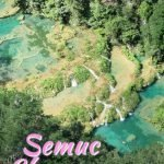 Semuc Champey Guatemala - A complete backpacker guide