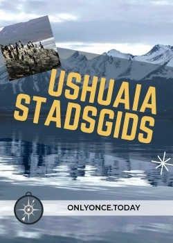 Ushuaia City Guide