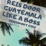 Transport gids voor Guatemala - Hoe reis je door Guatemala