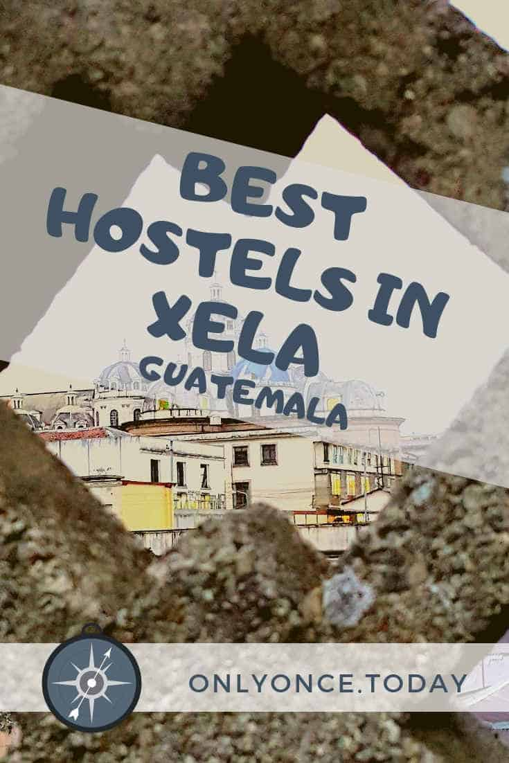 The best hostels in Quetzaltenango, alias Xela, Guatemala