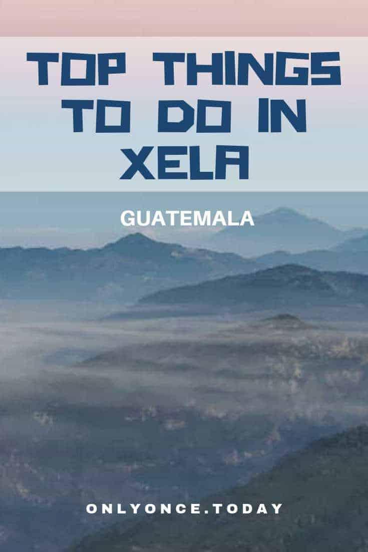 Things to do in Xela Guatemala