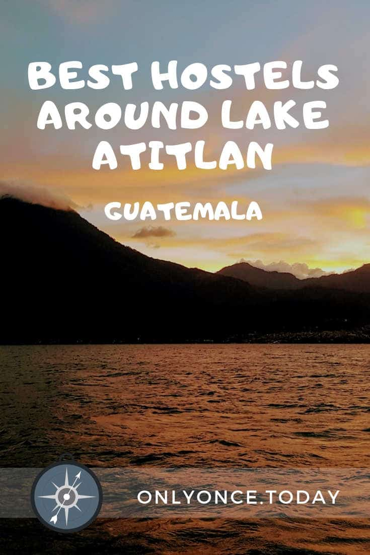 The best hostels around Lake Atitlan Guatemala