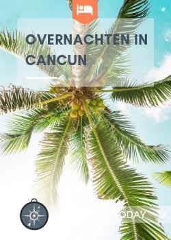 Overnachten in Cancun - Mexico