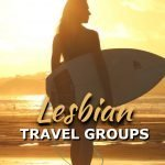 6 lesbian travel groups and lesbian cruises to book your next trip with