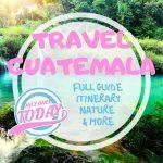 Guatemala Full guide