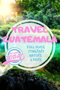 Guatemala Full guide