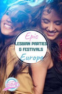 Lesbian festivals and lesbian parties in Europe
