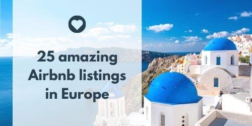 25 Airbnb listings in Europe
