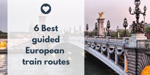 Guided European train routes