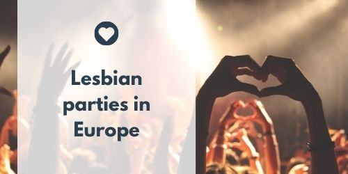 Lesbian parties in Europe