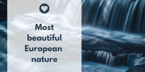 Most beautiful European nature