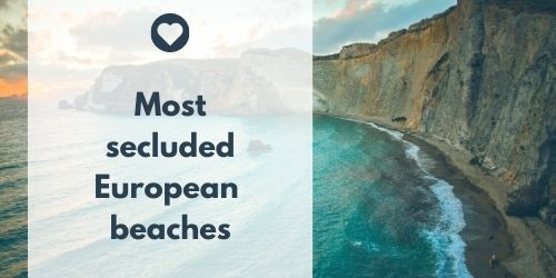 Most secluded European beaches