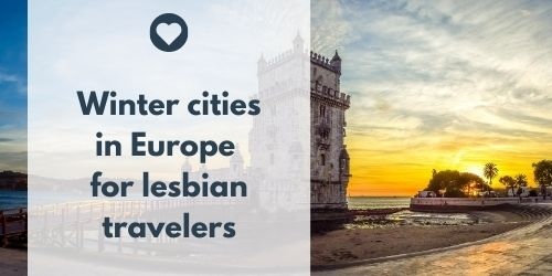best cities in Europe for lesbian travelers in winter