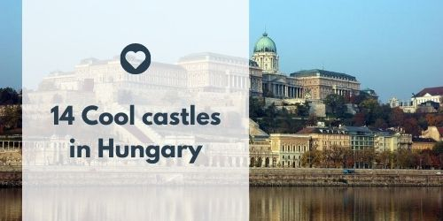 Visit Hungary: Cool castles in Hungary