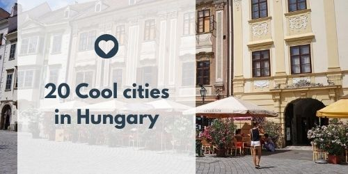 Visit Hungary: Cool cities in Hungary